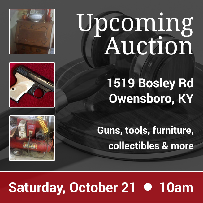 Upcoming Auction.  1519 Bosley Rd., Owensboro, KY.  Guns, tools, furniture, collectibles & more.  Saturday, October 21 10am.